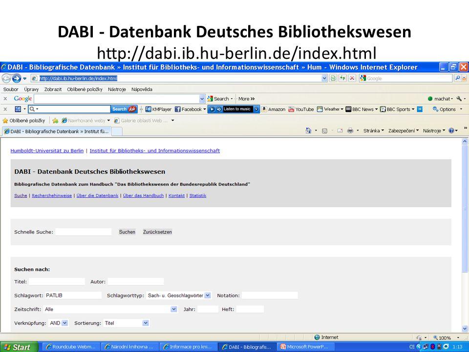 DABI - Datenbank Deutsches Bibliothekswesen http://dabi.ib.hu-berlin.de/index.html