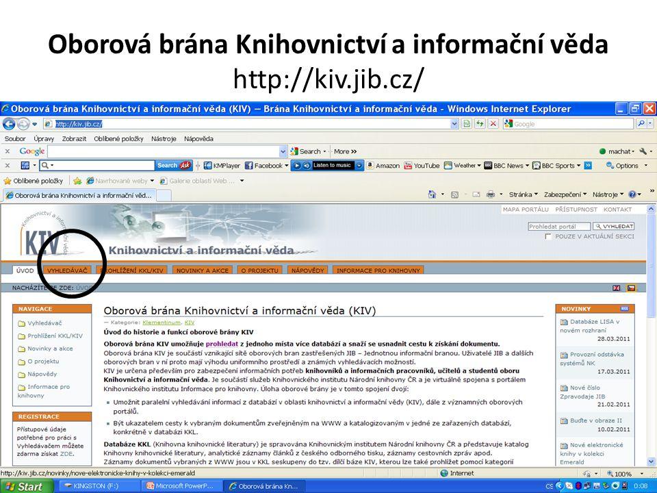 Oborová brána Knihovnictví a informační věda http://kiv.jib.cz/