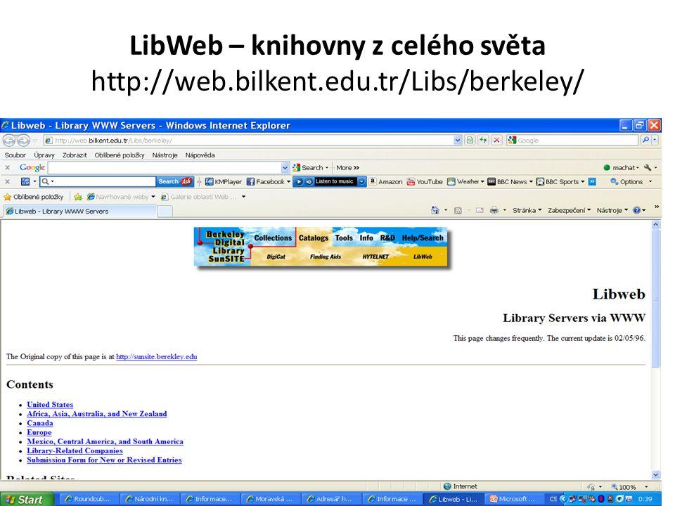 LibWeb – knihovny z celého světa http://web.bilkent.edu.tr/Libs/berkeley/