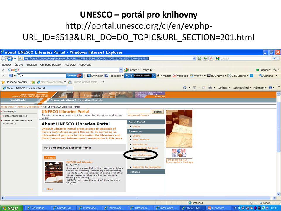 UNESCO – portál pro knihovny http://portal.unesco.org/ci/en/ev.php- URL_ID=6513&URL_DO=DO_TOPIC&URL_SECTION=201.html