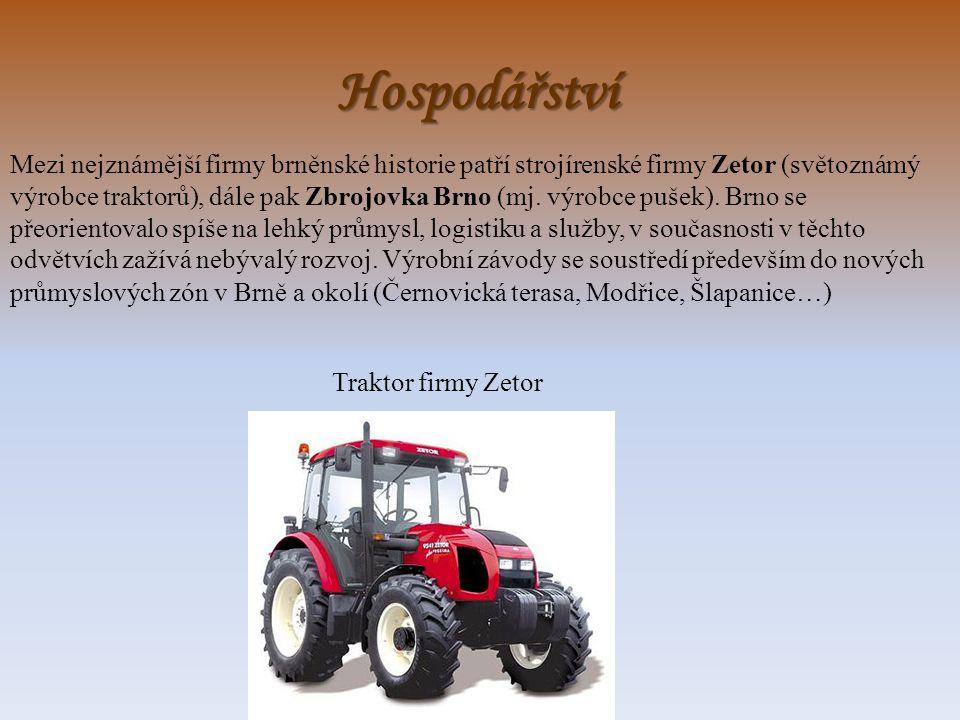 Hospodářství Mezi nejznámější firmy brněnské historie patří strojírenské firmy Zetor (světoznámý výrobce traktorů), dále pak Zbrojovka Brno (mj. výrob