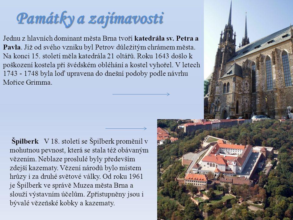 Památky a zajímavosti Jednu z hlavních dominant města Brna tvoří katedrála sv. Petra a Pavla. Již od svého vzniku byl Petrov důležitým chrámem města.