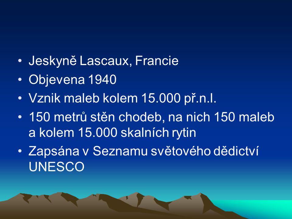 Jeskyně Lascaux, Francie Objevena 1940 Vznik maleb kolem 15.000 př.n.l. 150 metrů stěn chodeb, na nich 150 maleb a kolem 15.000 skalních rytin Zapsána