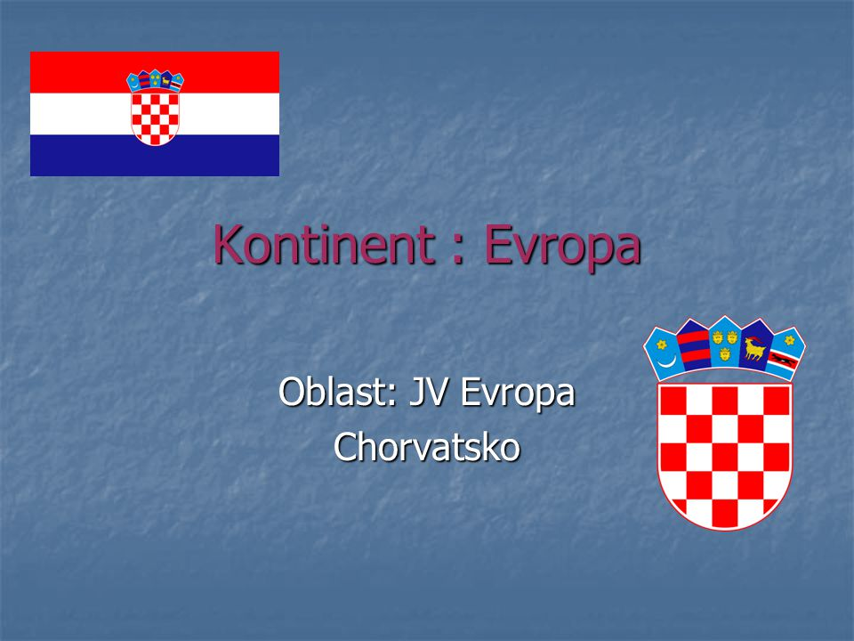 Kontinent : Evropa Oblast: JV Evropa Chorvatsko