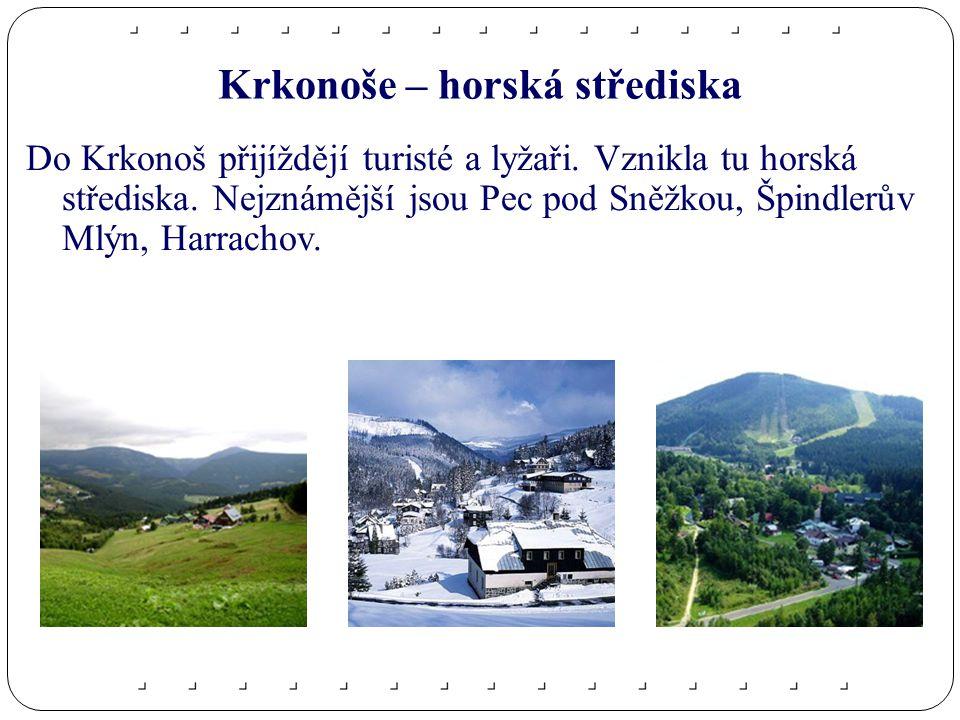 Krkonoše – horská střediska Do Krkonoš přijíždějí turisté a lyžaři.
