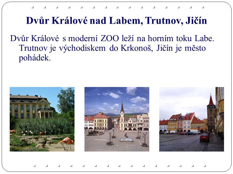 Dvůr Králové nad Labem, Trutnov, Jičín Dvůr Králové s moderní ZOO leží na horním toku Labe.