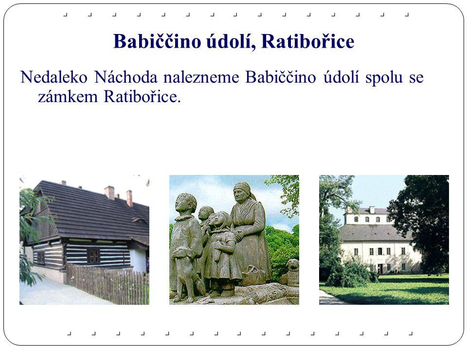 Babiččino údolí, Ratibořice Nedaleko Náchoda nalezneme Babiččino údolí spolu se zámkem Ratibořice.