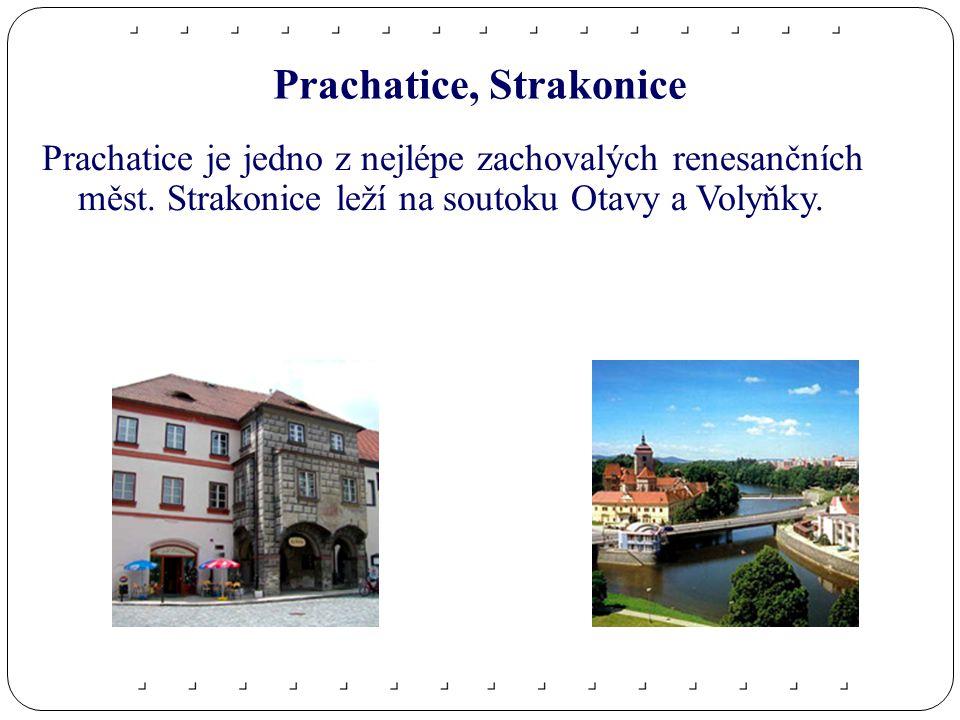 Prachatice, Strakonice Prachatice je jedno z nejlépe zachovalých renesančních měst.