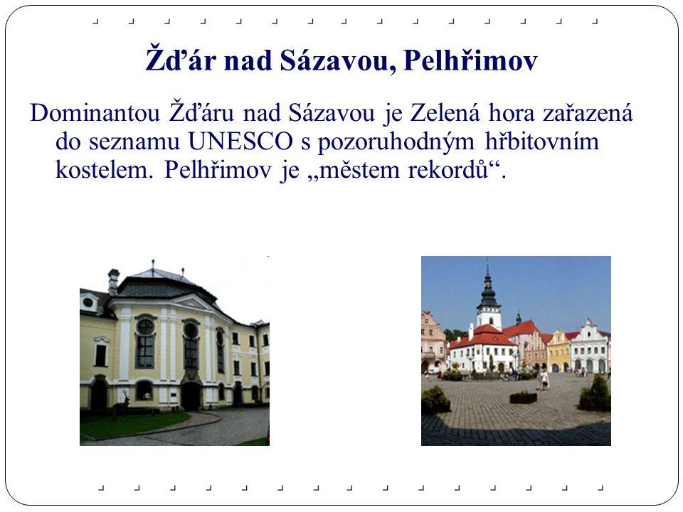 Žďár nad Sázavou, Pelhřimov Dominantou Žďáru nad Sázavou je Zelená hora zařazená do seznamu UNESCO s pozoruhodným hřbitovním kostelem.