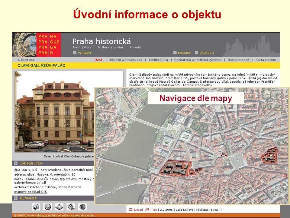 3.4.2006 11 Portál - kultura a historie Prahy Navigace dle mapy Úvodní informace o objektu