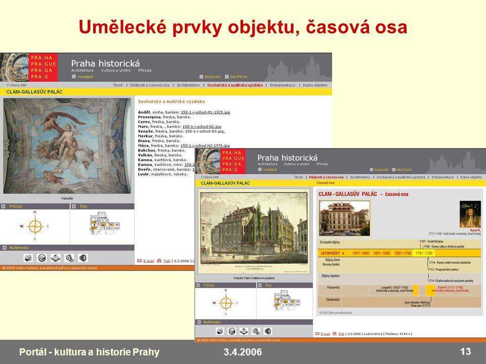 3.4.2006 13 Portál - kultura a historie Prahy Umělecké prvky objektu, časová osa