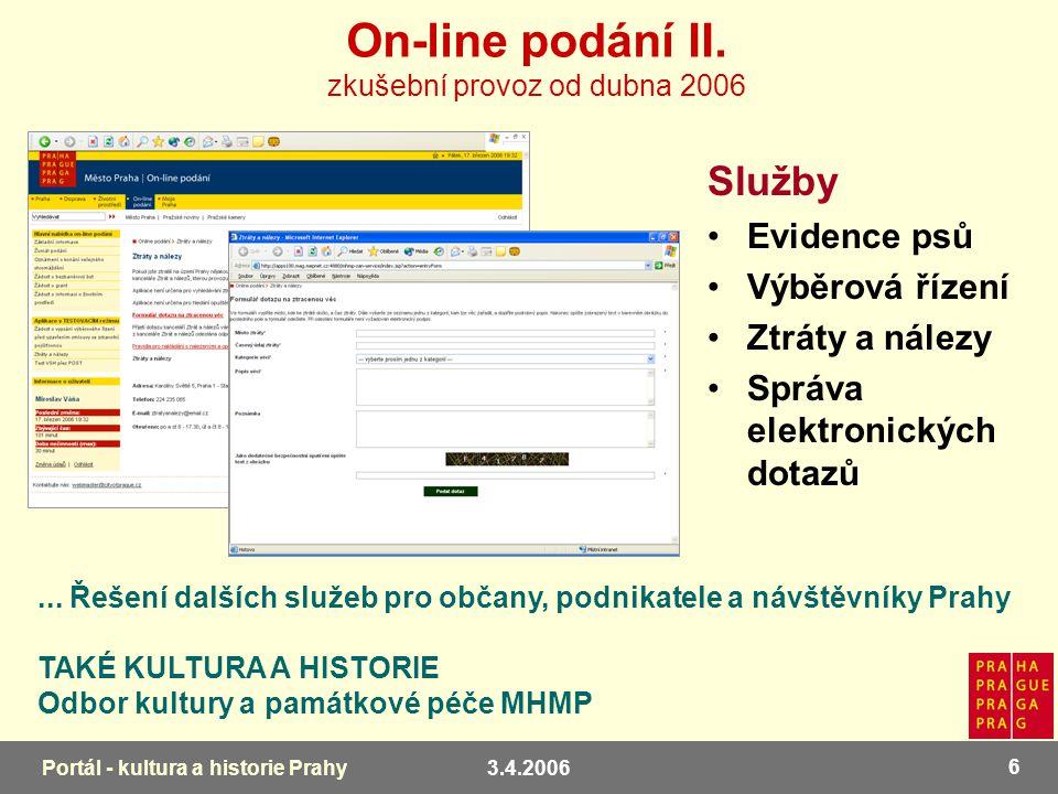 3.4.2006 6 Portál - kultura a historie Prahy On-line podání II.