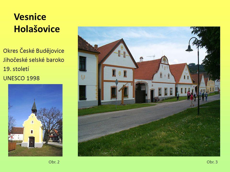 Vesnice Holašovice Okres České Budějovice Jihočeské selské baroko 19. století UNESCO 1998 Obr. 2Obr. 3