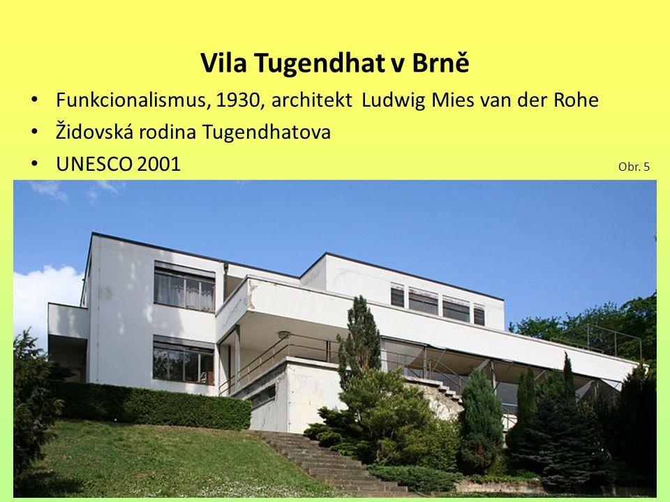 Vila Tugendhat v Brně Funkcionalismus, 1930, architekt Ludwig Mies van der Rohe Židovská rodina Tugendhatova UNESCO 2001 Obr. 5