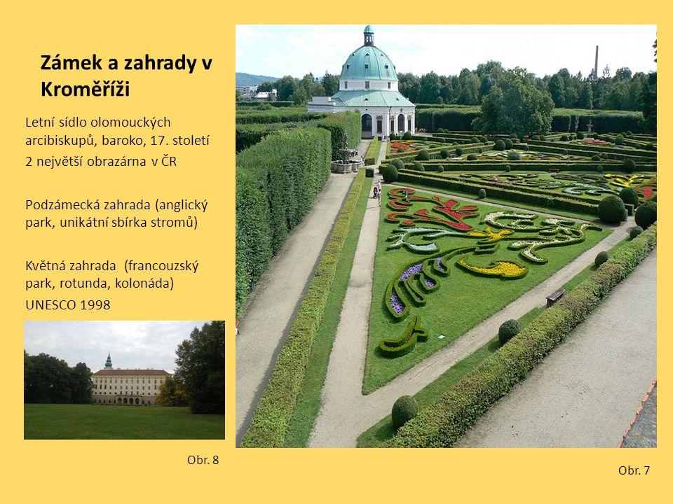 Zámek a zahrady v Kroměříži Letní sídlo olomouckých arcibiskupů, baroko, 17. století 2 největší obrazárna v ČR Podzámecká zahrada (anglický park, unik