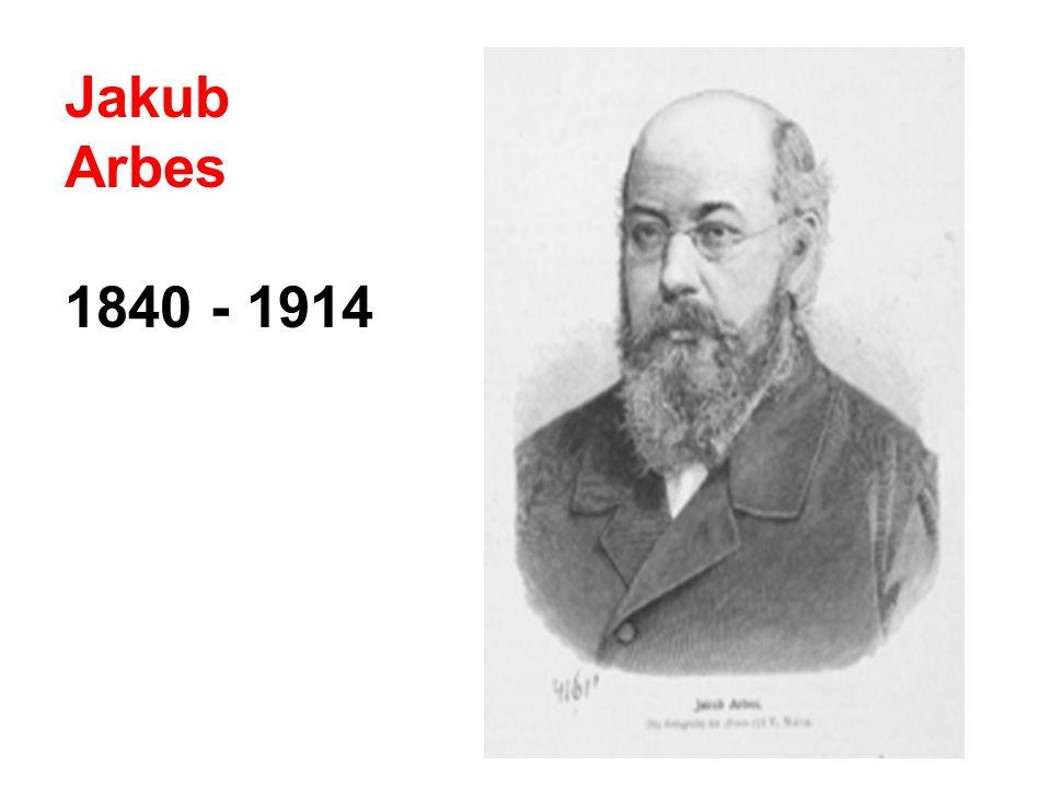 Jakub Arbes 1840 - 1914