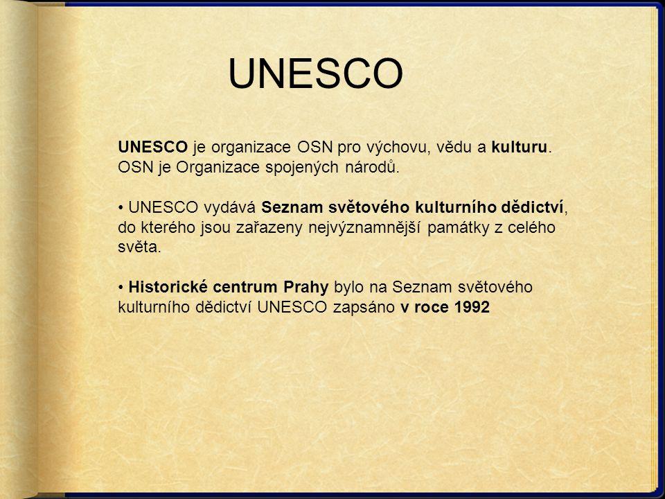 UNESCO UNESCO je organizace OSN pro výchovu, vědu a kulturu. OSN je Organizace spojených národů. UNESCO vydává Seznam světového kulturního dědictví, d
