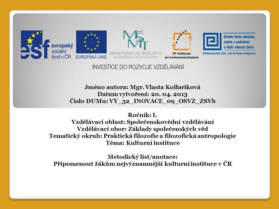 Kulturní instituce v České republice Přehled kulturních institucí, Národní muzeum a Národní divadlo v Praze