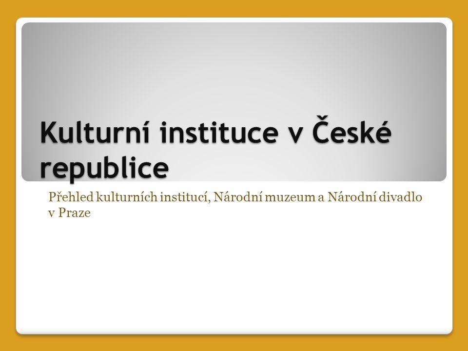 Kulturní instituce - přehled 1.muzea - Národní muzeum v Praze 2.