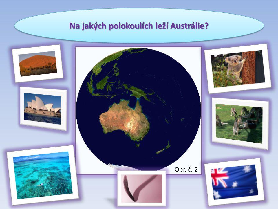 Na jakých polokoulích leží Austrálie? Obr. č. 2