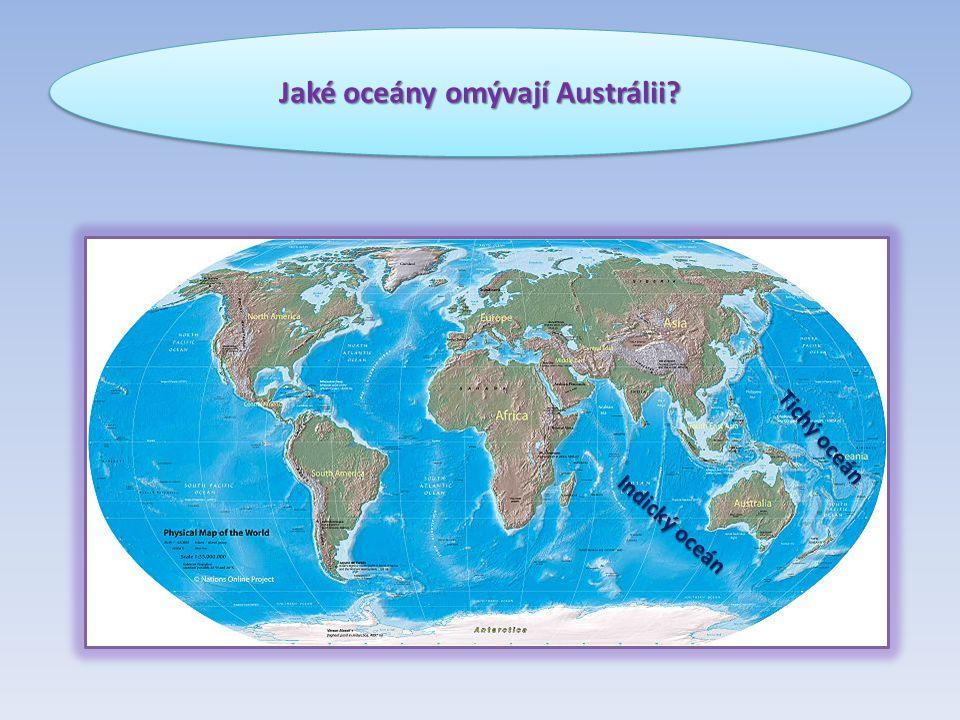 Jaké oceány omývají Austrálii? Indický oceán Tichý oceán
