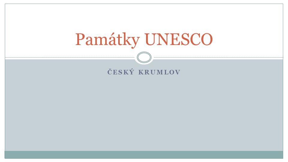 ČESKÝ KRUMLOV Památky UNESCO