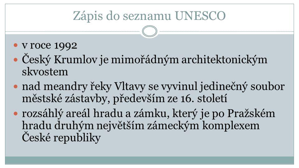 Zápis do seznamu UNESCO v roce 1992 Český Krumlov je mimořádným architektonickým skvostem nad meandry řeky Vltavy se vyvinul jedinečný soubor městské zástavby, především ze 16.