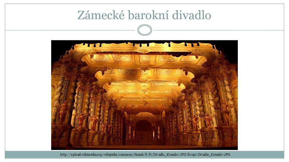Zámecké barokní divadlo http://upload.wikimedia.org/wikipedia/commons/thumb/8/87/Divadlo_Krumlov.JPG/800px-Divadlo_Krumlov.JPG
