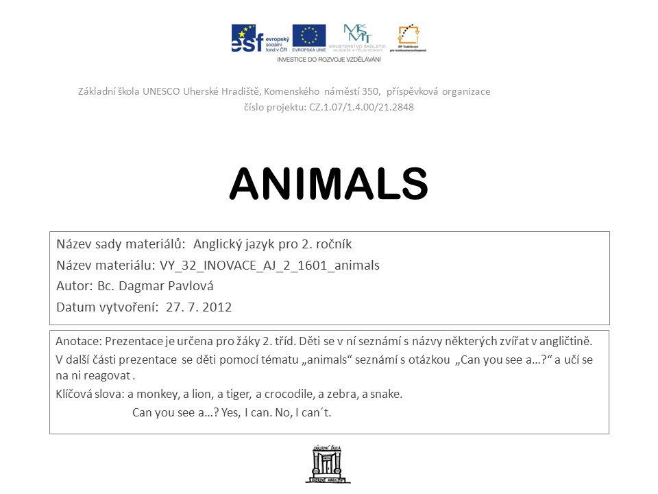 ANIMALS Název sady materiálů: Anglický jazyk pro 2.