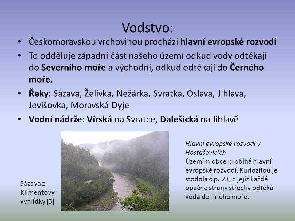 Vodstvo: Českomoravskou vrchovinou prochází hlavní evropské rozvodí To odděluje západní část našeho území odkud vody odtékají do Severního moře a vých