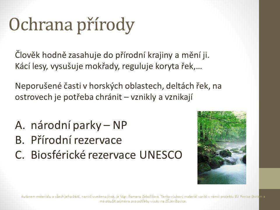 Ochrana přírody Autorem materiálu a všech jeho částí, není-li uvedeno jinak, je Mgr. Romana Zabořilová. Tento výukový materiál vznikl v rámci projektu