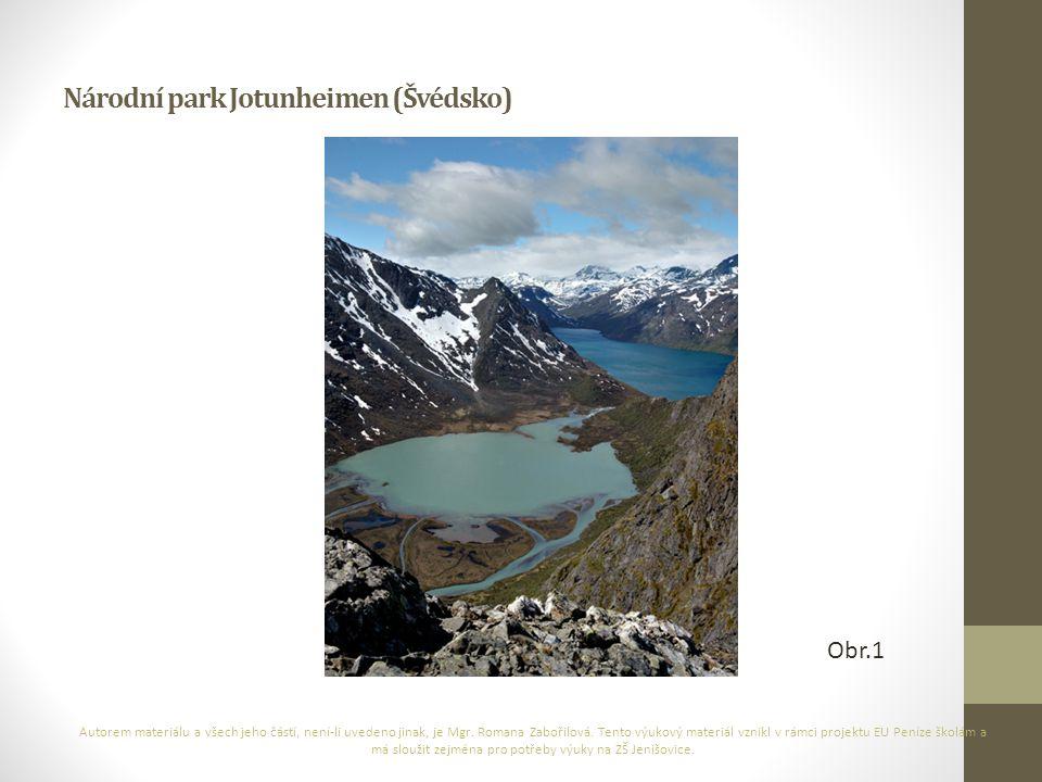 Národní park Jotunheimen (Švédsko) Autorem materiálu a všech jeho částí, není-li uvedeno jinak, je Mgr. Romana Zabořilová. Tento výukový materiál vzni