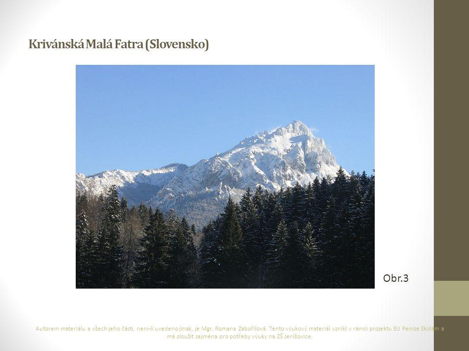 Krivánská Malá Fatra (Slovensko) Autorem materiálu a všech jeho částí, není-li uvedeno jinak, je Mgr. Romana Zabořilová. Tento výukový materiál vznikl