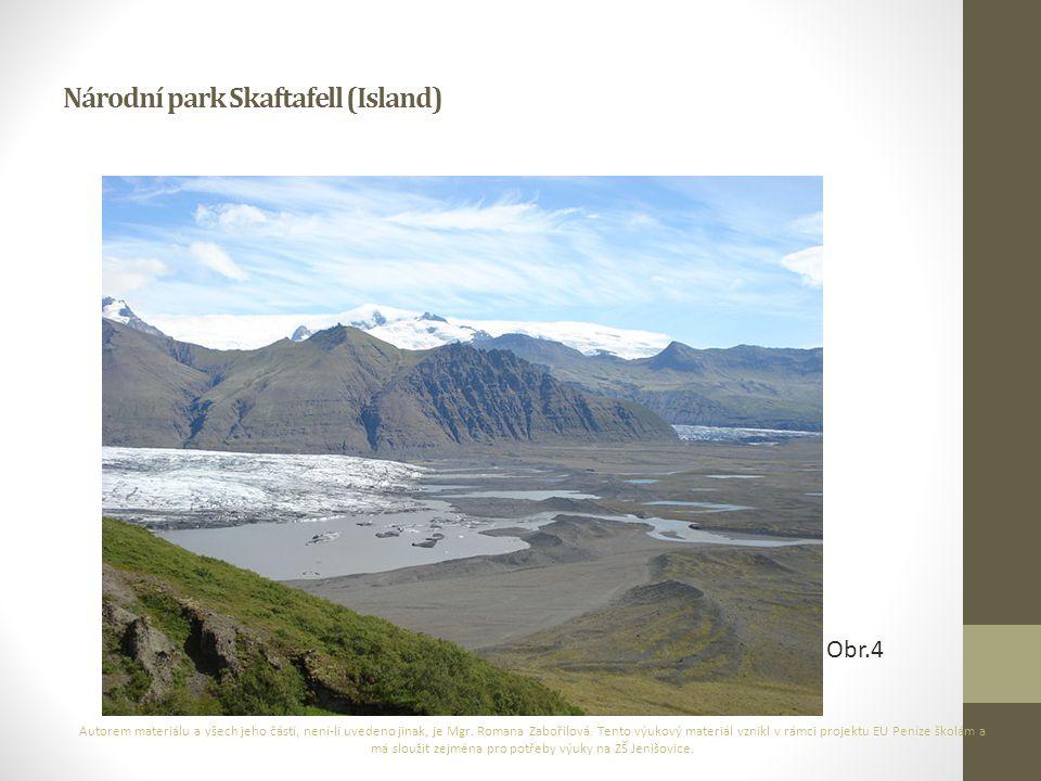 Národní park Skaftafell (Island) Autorem materiálu a všech jeho částí, není-li uvedeno jinak, je Mgr. Romana Zabořilová. Tento výukový materiál vznikl