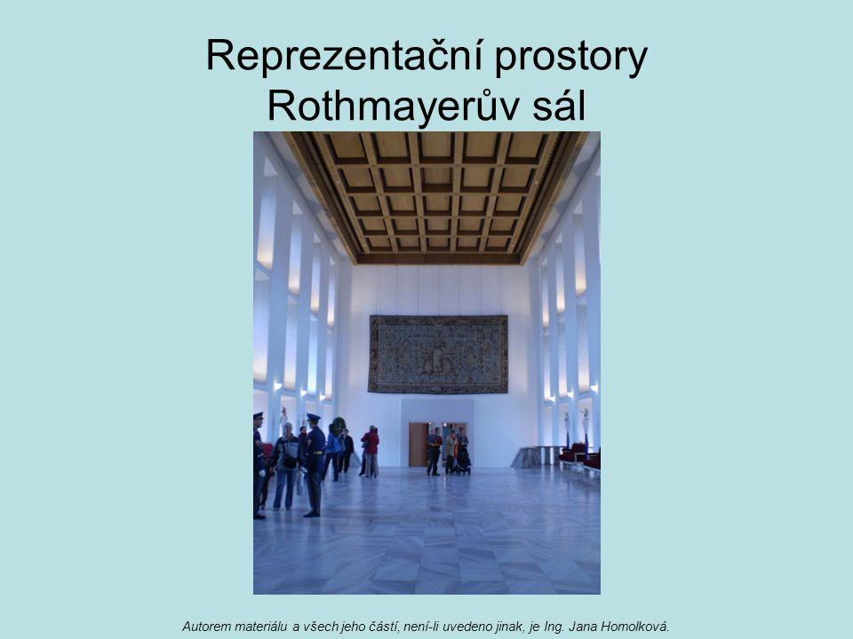 Reprezentační prostory Rothmayerův sál Autorem materiálu a všech jeho částí, není-li uvedeno jinak, je Ing. Jana Homolková.