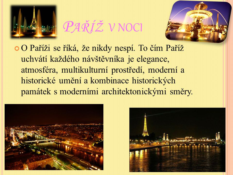 P AŘÍŽ V NOCI O Paříži se říká, že nikdy nespí.