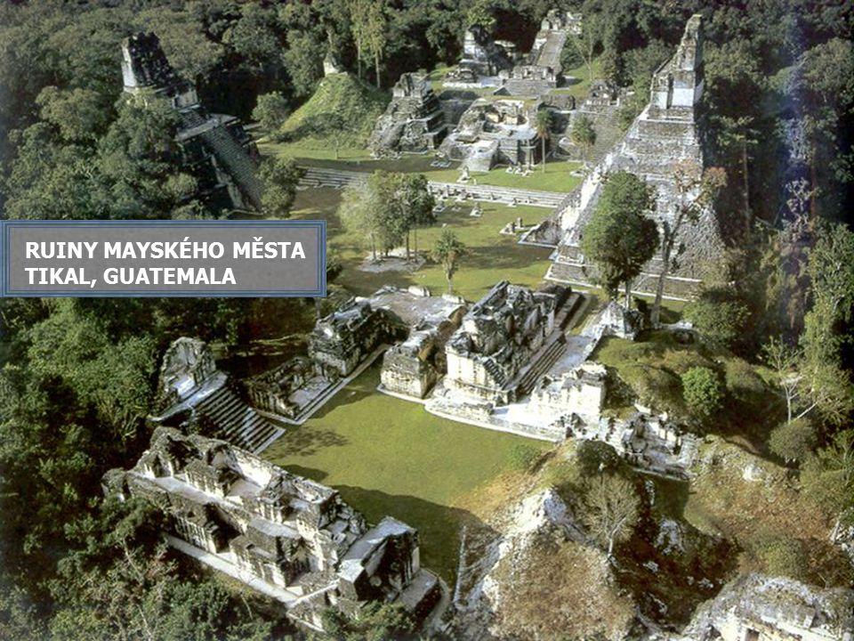 RUINY MAYSKÉHO MĚSTA TIKAL, GUATEMALA