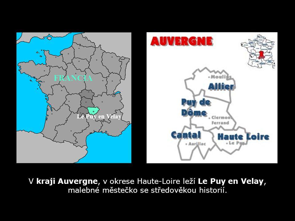 V kraji Auvergne, v okrese Haute-Loire leží Le Puy en Velay, malebné městečko se středověkou historií.