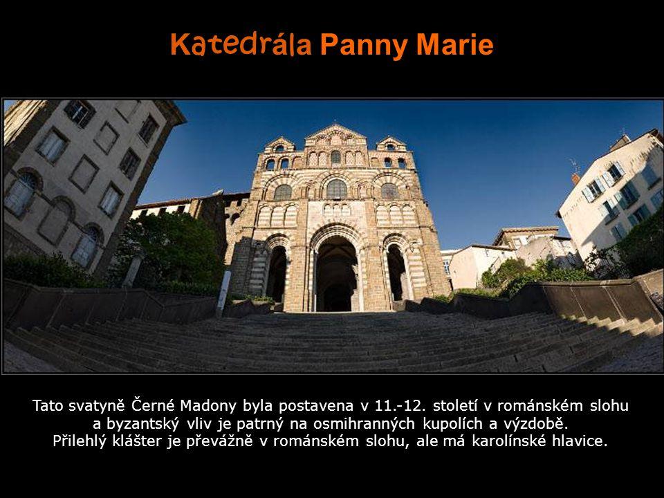 K atedr á l a Panny Marie Tato svatyně Černé Madony byla postavena v 11.-12.