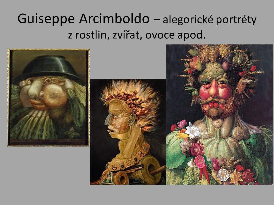 Guiseppe Arcimboldo – alegorické portréty z rostlin, zvířat, ovoce apod.