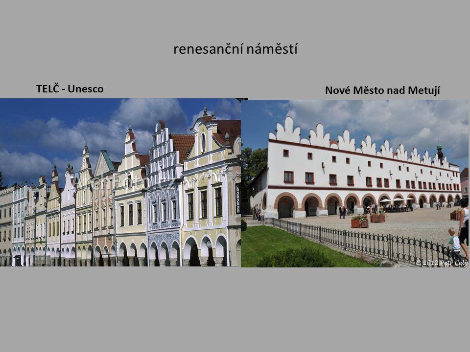 renesanční náměstí TELČ - Unesco Nové Město nad Metují