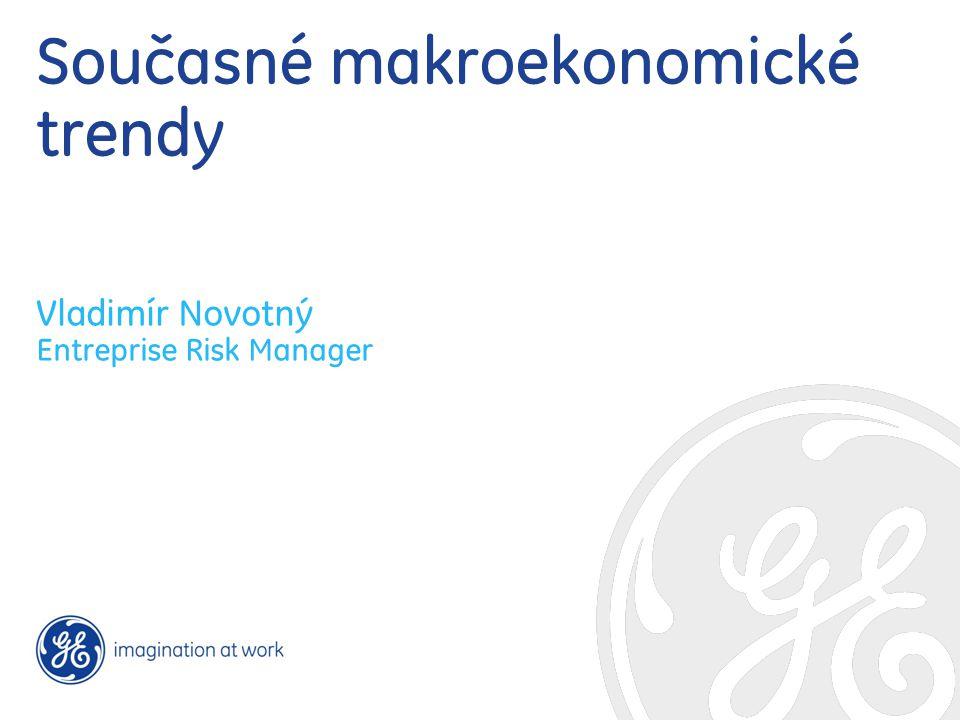 Současné makroekonomické trendy Vladimír Novotný Entreprise Risk Manager