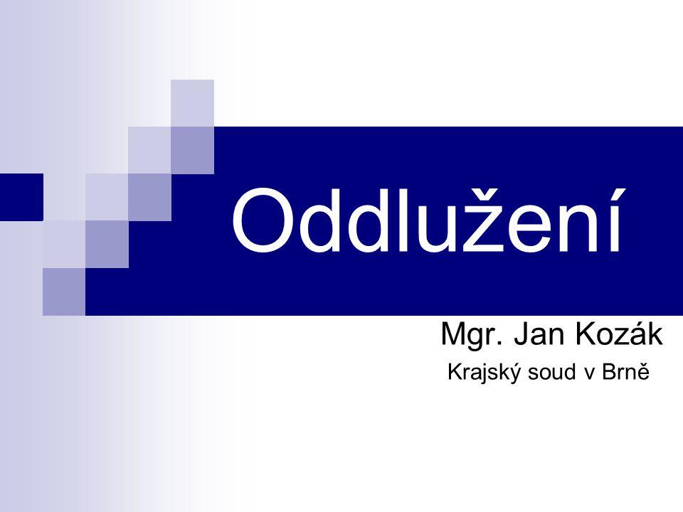 Oddlužení Mgr. Jan Kozák Krajský soud v Brně