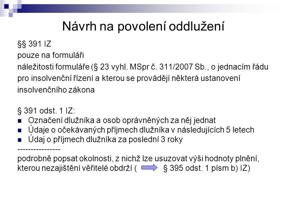 Insolvenční správce v oddlužení POVINNOSTI: Provedení soupisu majetkové podstaty dlužníka (§ 205 – 230 IZ) Sestavení seznamu přihlášených pohledávek (§ 189 IZ) --------------------- OPRÁVNĚNÍ: Insolvenční správce a dispoziční oprávnění: základní úprava - § 229 odst.