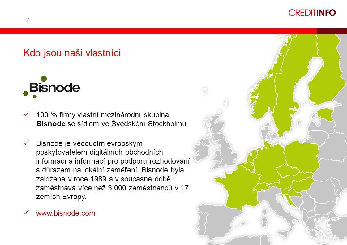 2 100 % firmy vlastní mezinárodní skupina Bisnode se sídlem ve Švédském Stockholmu Bisnode je vedoucím evropským poskytovatelem digitálních obchodních