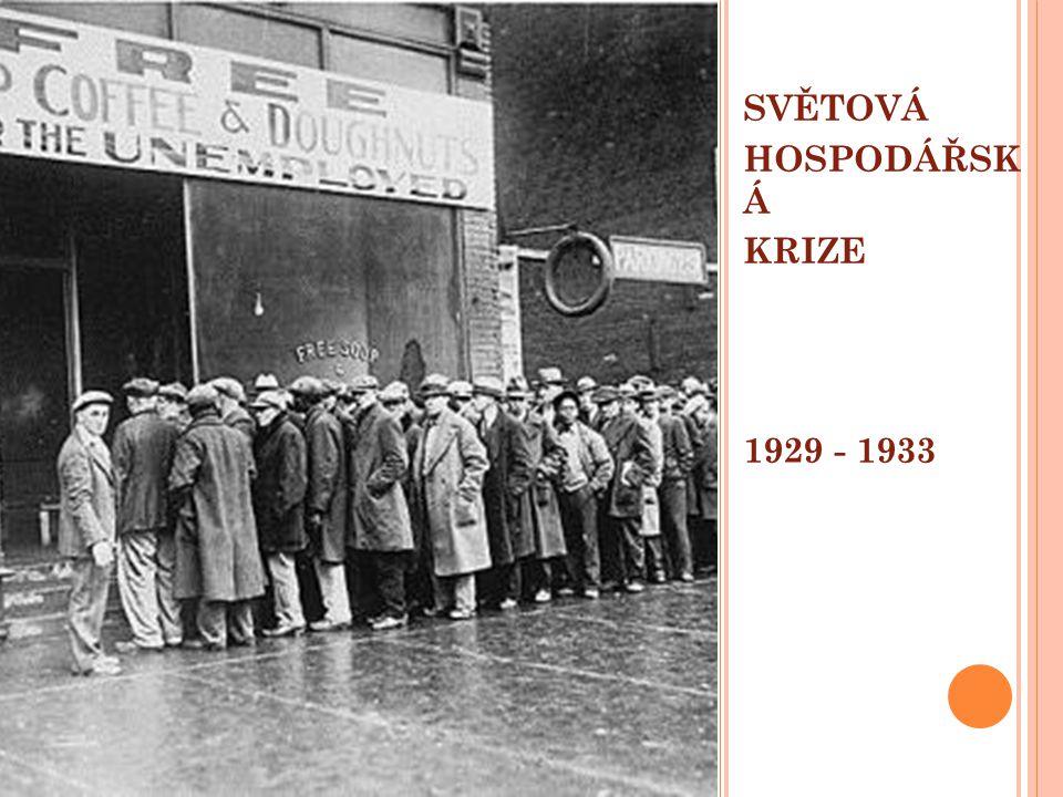 SVĚTOVÁ HOSPODÁŘSK Á KRIZE 1929 - 1933