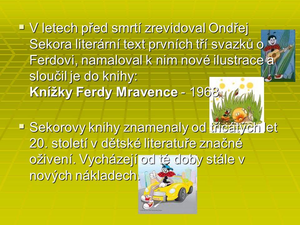  V letech před smrtí zrevidoval Ondřej Sekora literární text prvních tří svazků o Ferdovi, namaloval k nim nové ilustrace a sloučil je do knihy: Kníž