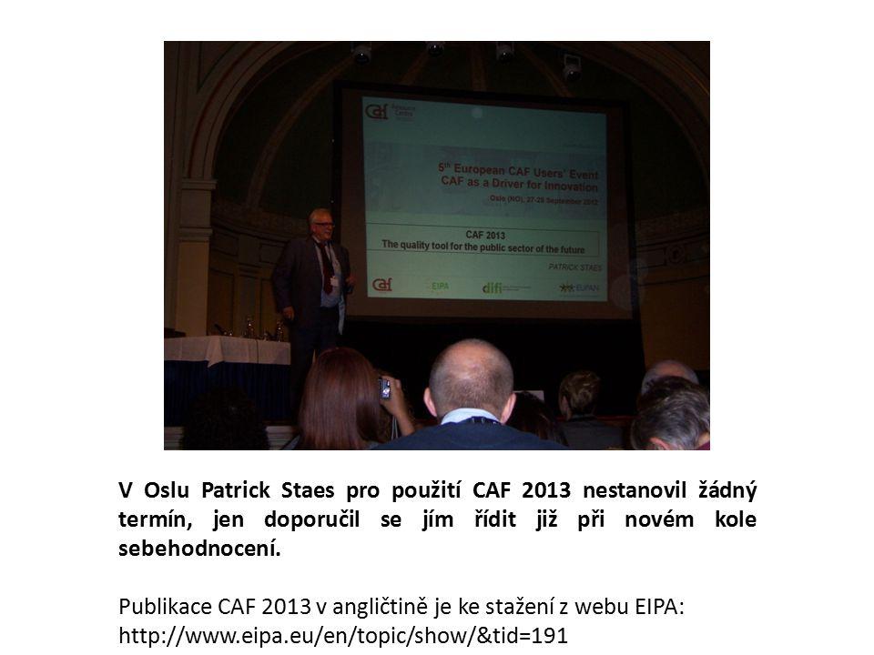 V Oslu Patrick Staes pro použití CAF 2013 nestanovil žádný termín, jen doporučil se jím řídit již při novém kole sebehodnocení.