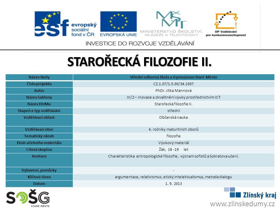 www.zlinskedumy.cz Název školyStřední odborná škola a Gymnázium Staré Město Číslo projektuCZ.1.07/1.5.00/34.1007 AutorPhDr.