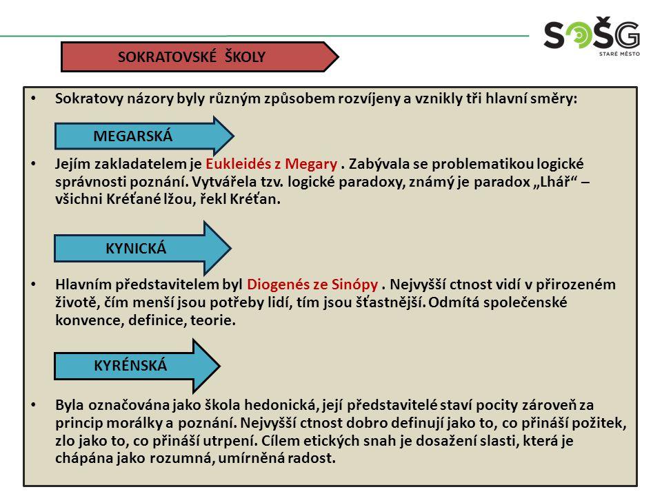 Sokratovy názory byly různým způsobem rozvíjeny a vznikly tři hlavní směry: Jejím zakladatelem je Eukleidés z Megary.